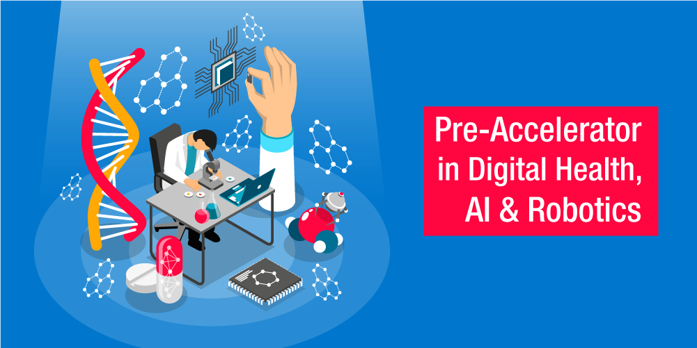 Pre-Accelerator in Digital Health, AI & Robotics